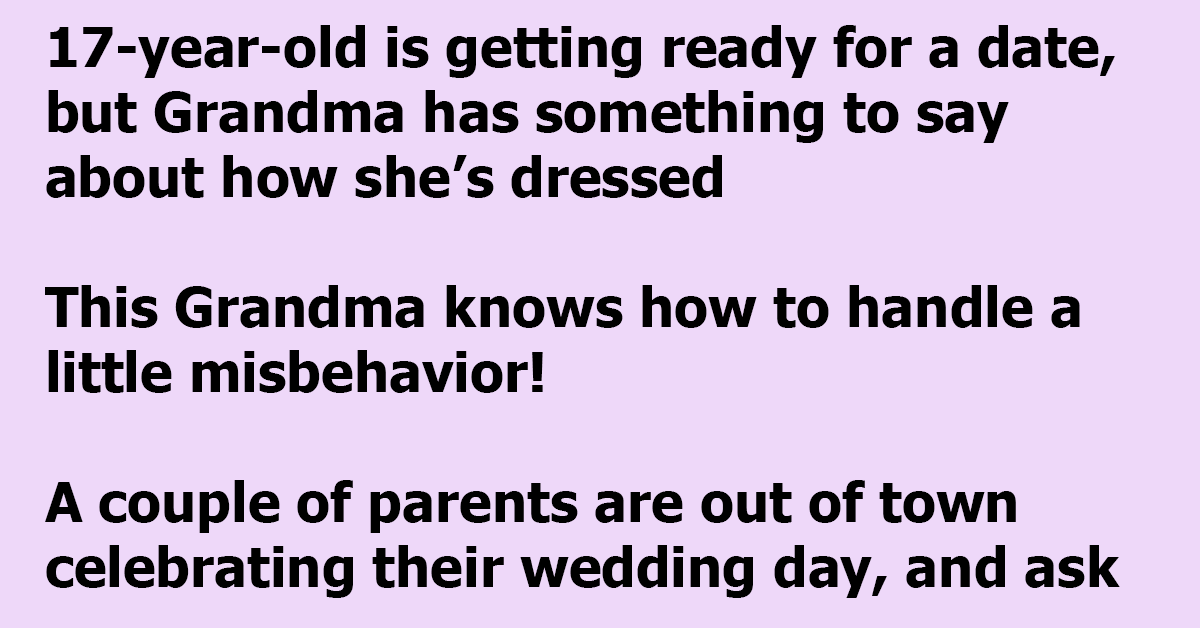 17-Year-Old is Getting Ready For A Date, But Grandma Has Something To Say About How She's Dressed